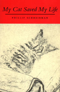 Front Cover of Book: MY CAT SAVED MY LIFE by Phillip Schreibman